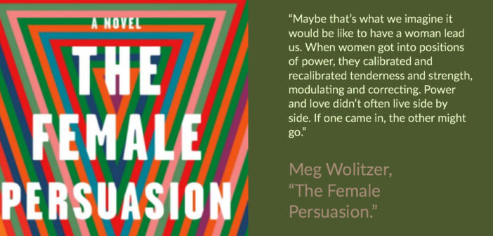 """An infographic that presents the cover of Meg Wolitzer's """"The Female Persuasion,"""" along with a quote from the novel. (Ashley Hern)"""