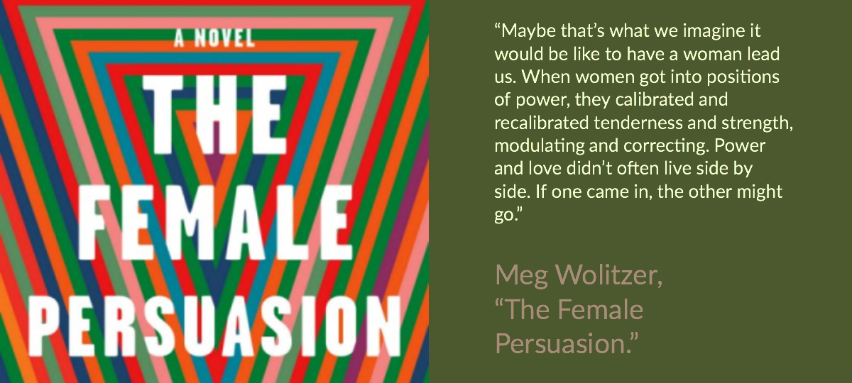 "An infographic that presents the cover of Meg Wolitzer's ""The Female Persuasion,"" along with a quote from the novel. (Ashley Hern)"